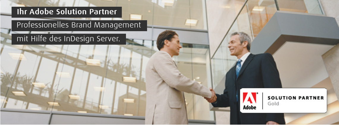 Ihr Adobe Solution Partner, Professionelles Brand Management mit Hilfe des InDesign Servers.